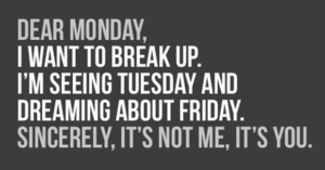 Dear Monday Meme